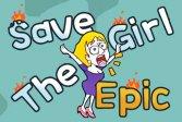 Спасите девушку эпос Save The Girl Epic