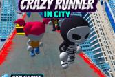 Сумасшедший бегун в городе Crazy Runner in City
