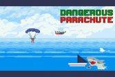 Опасный парашют Dangerous Parachute
